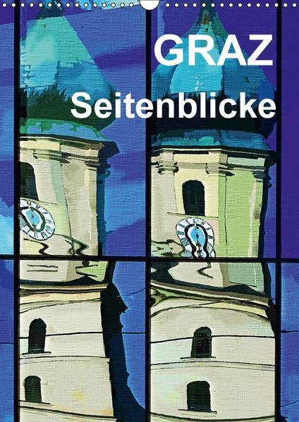 Graz Seitenblicke (Wandkalender 2017 DIN A3 hoch) - Coverbild