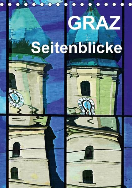 Graz Seitenblicke (Tischkalender 2017 DIN A5 hoch) - Coverbild