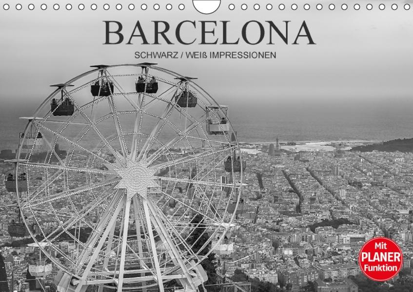 Barcelona Schwarz / Weiß Impressionen (Wandkalender 2017 DIN A4 quer) - Coverbild
