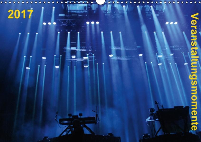 Veranstaltungsmomente (Wandkalender 2017 DIN A3 quer) - Coverbild