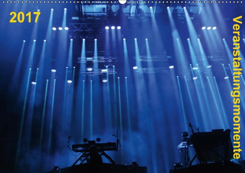Veranstaltungsmomente (Wandkalender 2017 DIN A2 quer) - Coverbild