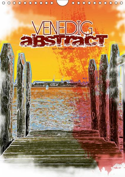 VENEDIG abstract (Wandkalender 2017 DIN A4 hoch) - Coverbild