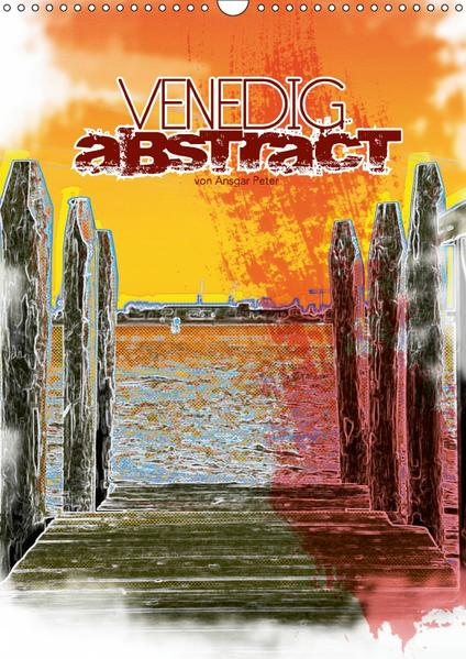 VENEDIG abstract (Wandkalender 2017 DIN A3 hoch) - Coverbild