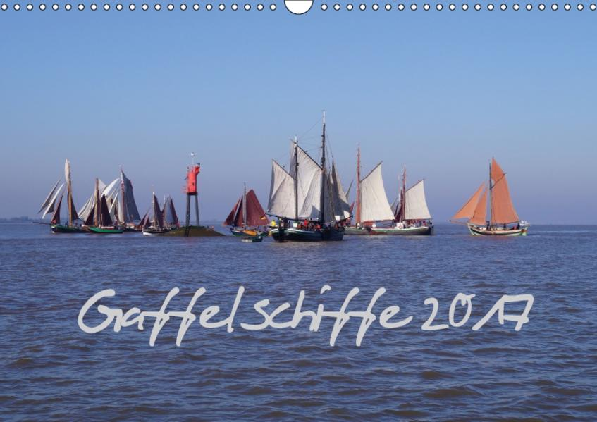 Gaffelschiffe 2017 (Wandkalender 2017 DIN A3 quer) - Coverbild