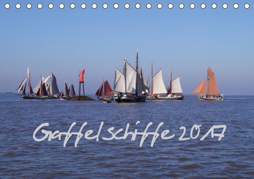 Gaffelschiffe 2017 (Tischkalender 2017 DIN A5 quer) - Coverbild