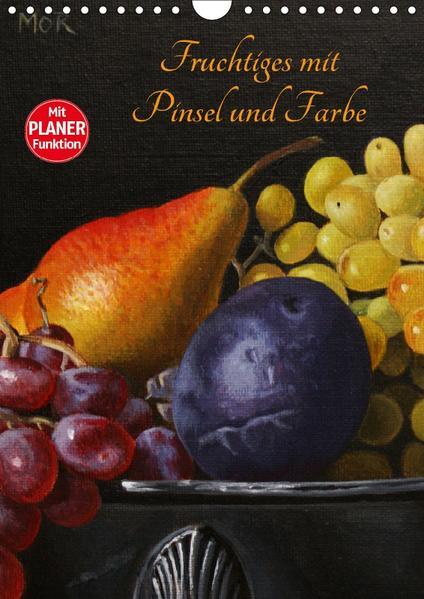 Fruchtiges mit Pinsel und Farbe (Wandkalender 2017 DIN A4 hoch) - Coverbild