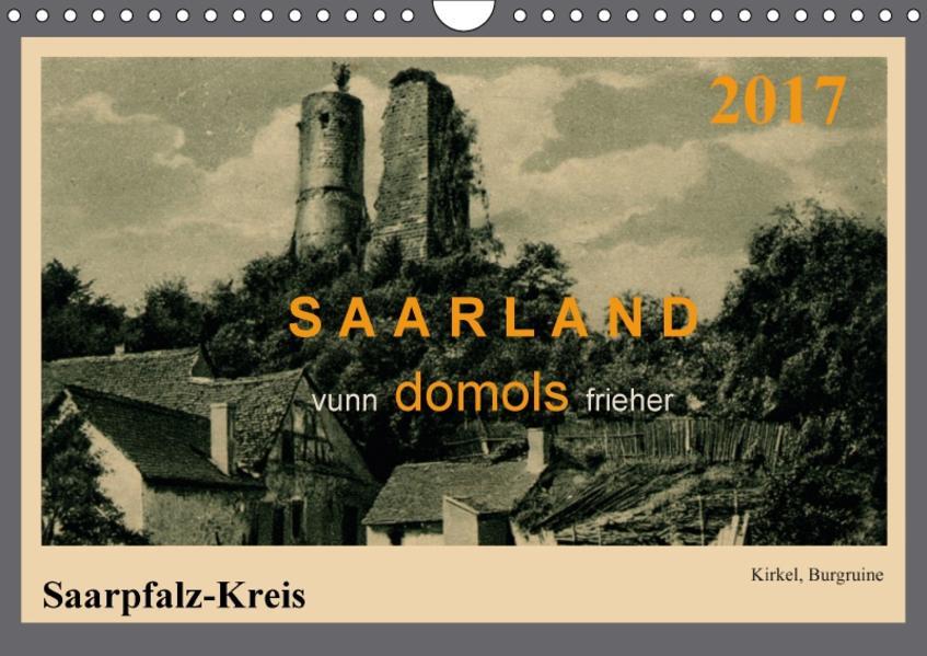 Saarland - vunn domols (frieher), Saarpfalz-Kreis (Wandkalender 2017 DIN A4 quer) - Coverbild