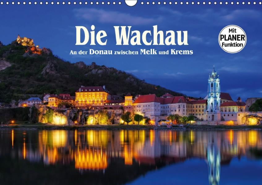 Die Wachau -  An der Donau zwischen Melk und Krems (Wandkalender 2017 DIN A3 quer) - Coverbild