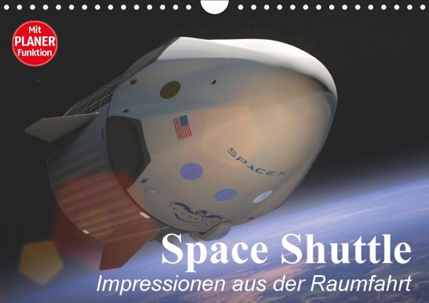 Space Shuttle. Impressionen aus der Raumfahrt (Wandkalender 2017 DIN A4 quer) - Coverbild