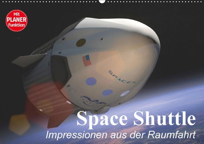 Space Shuttle. Impressionen aus der Raumfahrt (Wandkalender 2017 DIN A2 quer) - Coverbild