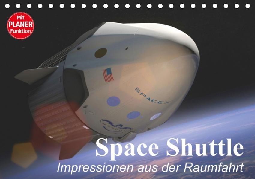 Space Shuttle. Impressionen aus der Raumfahrt (Tischkalender 2017 DIN A5 quer) - Coverbild