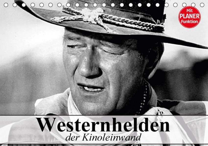 Westernhelden der Kinoleinwand (Tischkalender 2017 DIN A5 quer) - Coverbild