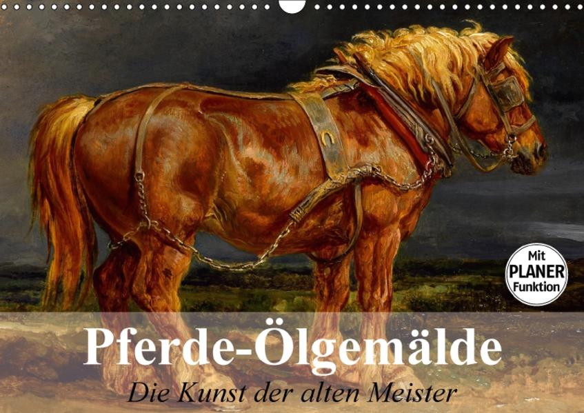 Pferde-Ölgemälde. Die Kunst der alten Meister (Wandkalender 2017 DIN A3 quer) - Coverbild