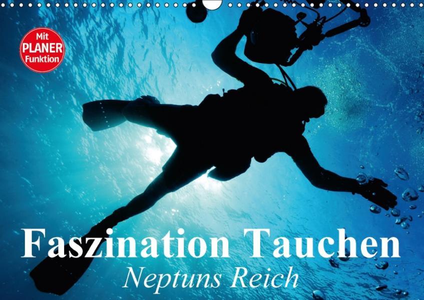 Faszination Tauchen. Neptuns Reich (Wandkalender 2017 DIN A3 quer) - Coverbild