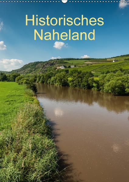 Historisches Naheland (Wandkalender 2017 DIN A2 hoch) - Coverbild