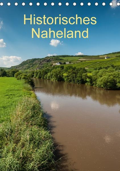 Historisches Naheland (Tischkalender 2017 DIN A5 hoch) - Coverbild
