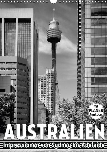 AUSTRALIEN Impressionen von Sydney bis Adelaide (Wandkalender 2017 DIN A3 hoch) - Coverbild