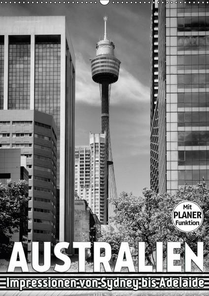 AUSTRALIEN Impressionen von Sydney bis Adelaide (Wandkalender 2017 DIN A2 hoch) - Coverbild
