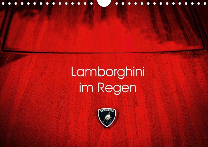 Lamborghini im Regen (Wandkalender 2017 DIN A4 quer) - Coverbild