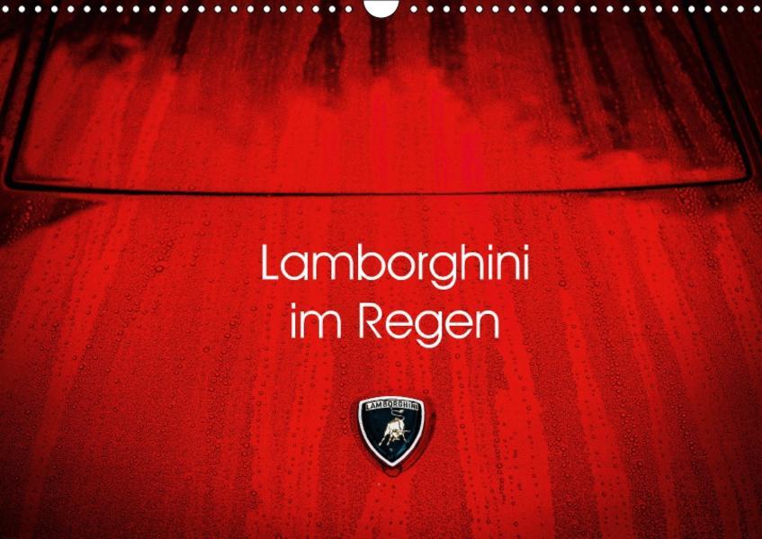Lamborghini im Regen (Wandkalender 2017 DIN A3 quer) - Coverbild