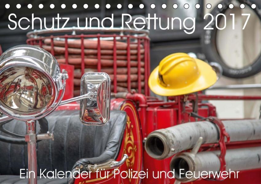 Schutz und Rettung 2017. Ein Kalender für Polizei und Feuerwehr (Tischkalender 2017 DIN A5 quer) - Coverbild