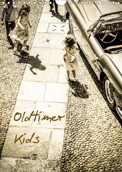 Oldtimer Kids (Wandkalender 2017 DIN A4 hoch) - Coverbild