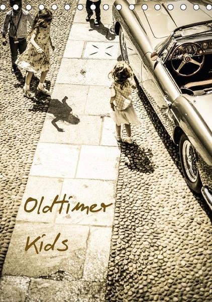 Oldtimer Kids (Tischkalender 2017 DIN A5 hoch) - Coverbild