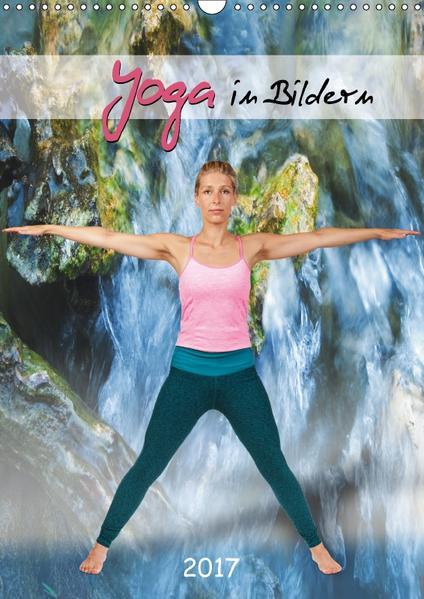 Yoga in Bildern (Wandkalender 2017 DIN A3 hoch) - Coverbild