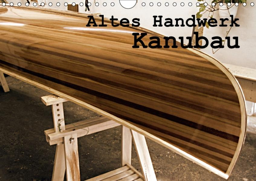 Altes Handwerk: Kanubau (Wandkalender 2017 DIN A4 quer) - Coverbild