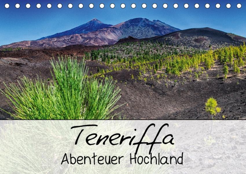 Teneriffa - Abenteuer Hochland (Tischkalender 2017 DIN A5 quer) - Coverbild
