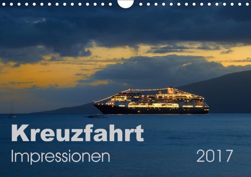 Kreuzfahrt Impressionen (Wandkalender 2017 DIN A4 quer) - Coverbild