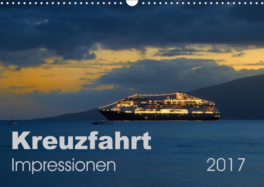 Kreuzfahrt Impressionen (Wandkalender 2017 DIN A3 quer) - Coverbild