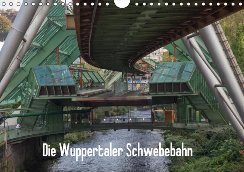 Die Wuppertaler Schwebebahn (Wandkalender 2017 DIN A4 quer) - Coverbild