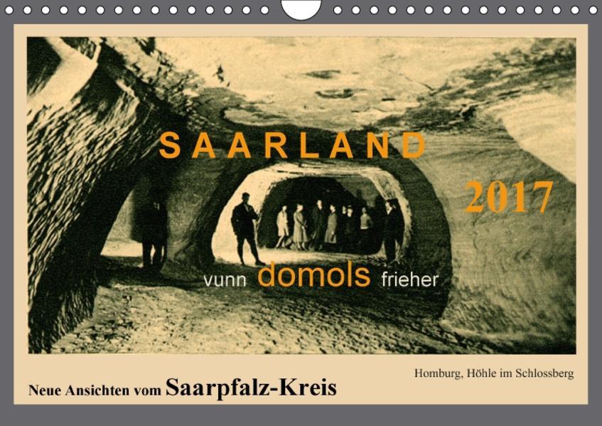 Saarland - vunn domols (frieher), Neue Ansichten vom Saarpfalz-Kreis (Wandkalender 2017 DIN A4 quer) - Coverbild