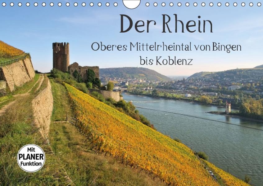 Der Rhein. Oberes Mittelrheintal von Bingen bis Koblenz (Wandkalender 2017 DIN A4 quer) - Coverbild