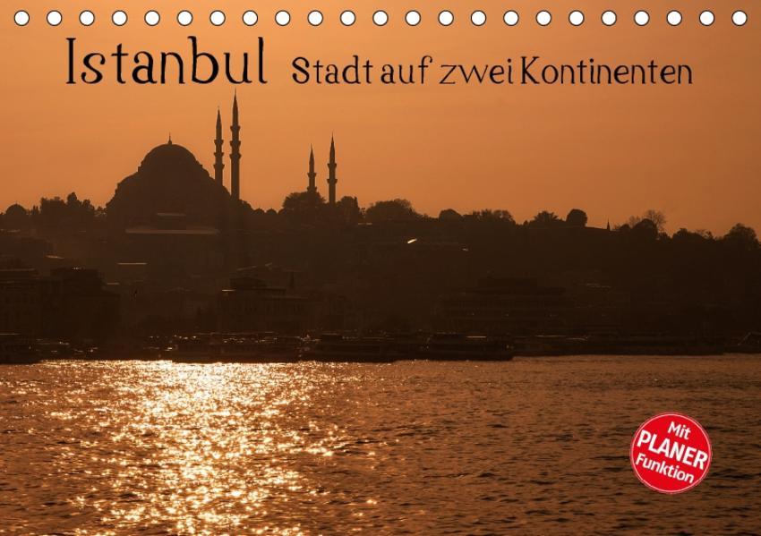 Istanbul - Stadt auf zwei Kontinenten (Tischkalender 2017 DIN A5 quer) - Coverbild
