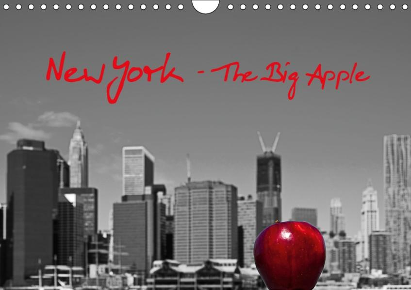 New York – The Big Apple (Wandkalender 2017 DIN A4 quer) - Coverbild