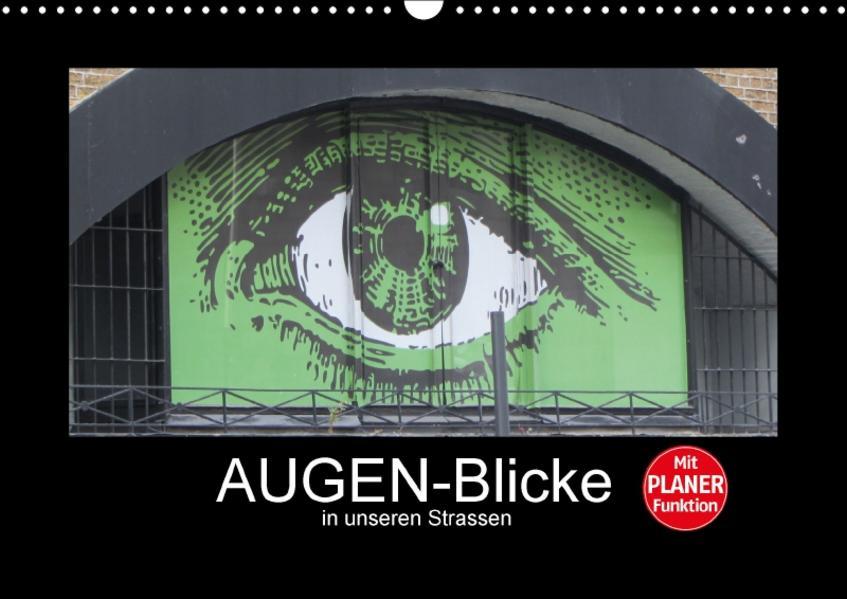 AUGEN-Blicke in unseren Strassen (Wandkalender 2017 DIN A3 quer) - Coverbild