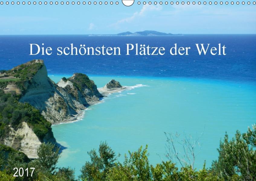 Die schönsten Plätze der Welt (Wandkalender 2017 DIN A3 quer) - Coverbild
