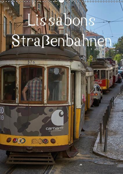 Lissabons Straßenbahnen (Wandkalender 2017 DIN A2 hoch) - Coverbild