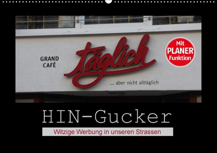 HIN-Gucker - Witzige Werbung in unseren Strassen (Wandkalender 2017 DIN A2 quer) - Coverbild
