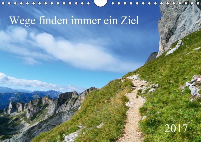 Wege finden immer ein Ziel (Wandkalender 2017 DIN A4 quer) - Coverbild