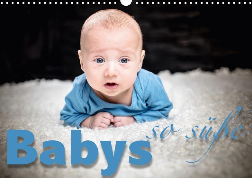 Babys - so süße (Wandkalender 2017 DIN A3 quer) - Coverbild