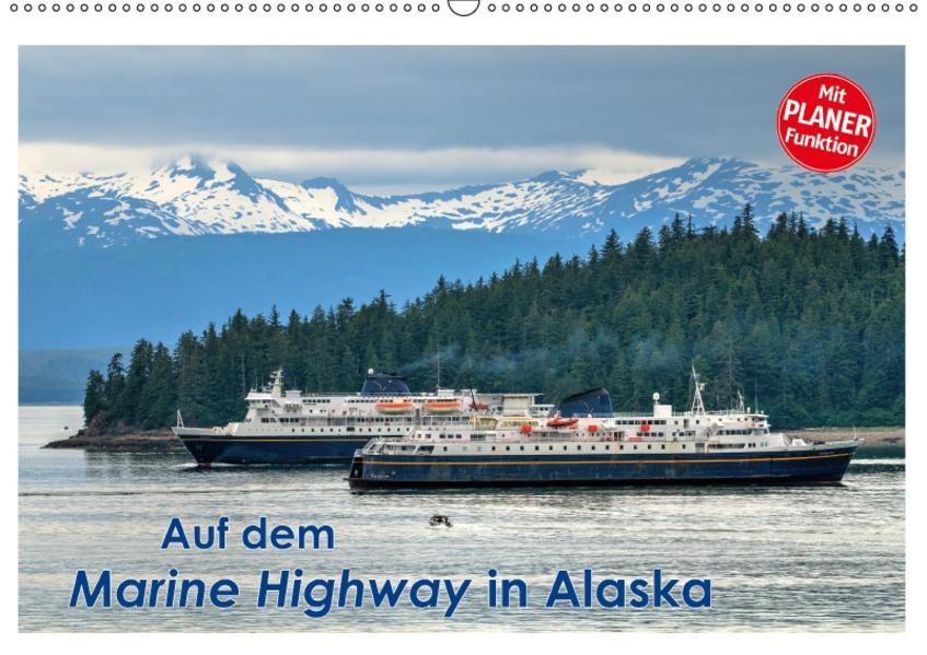 Auf dem Marine Highway in Alaska (Wandkalender 2017 DIN A2 quer) - Coverbild