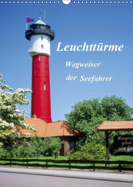 Leuchttürme, Wegweiser der Seefahrer (Wandkalender 2017 DIN A3 hoch) - Coverbild