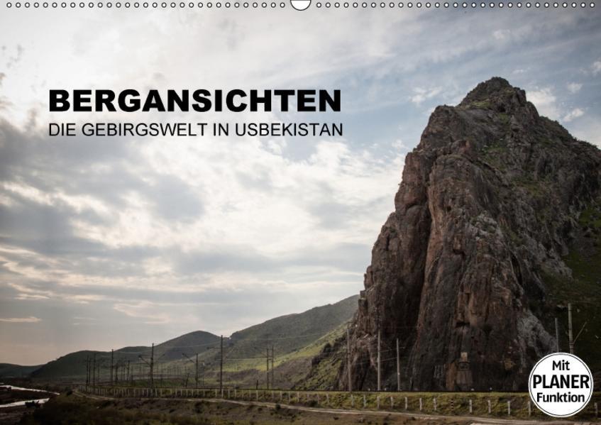 Bergansichten - Die Gebirgswelt in Usbekistan (Wandkalender 2017 DIN A2 quer) - Coverbild