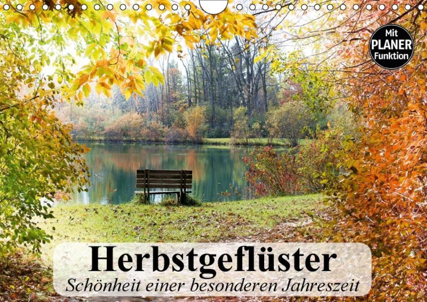 Herbstgeflüster. Schönheit einer besonderen Jahreszeit (Wandkalender 2017 DIN A4 quer) - Coverbild