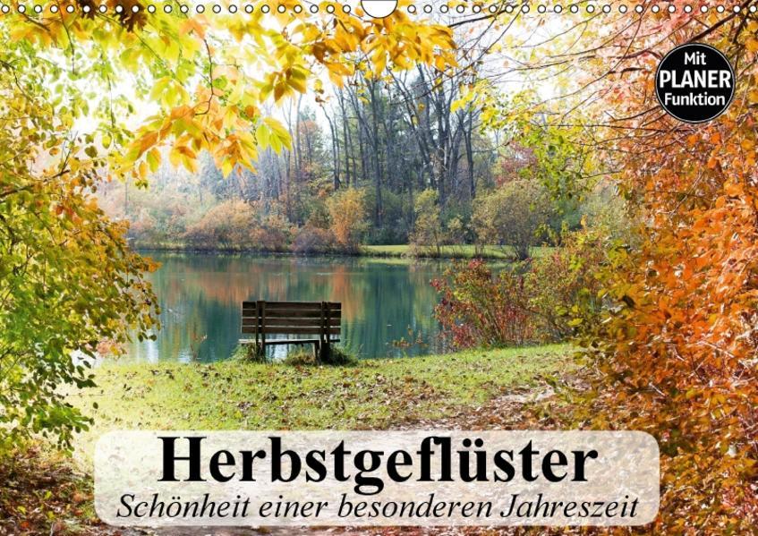Herbstgeflüster. Schönheit einer besonderen Jahreszeit (Wandkalender 2017 DIN A3 quer) - Coverbild