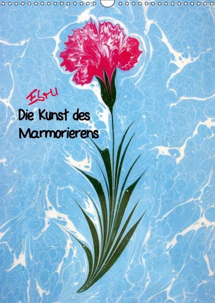 Ebru - Marmorieren auf Wasser (Wandkalender 2017 DIN A3 hoch) - Coverbild