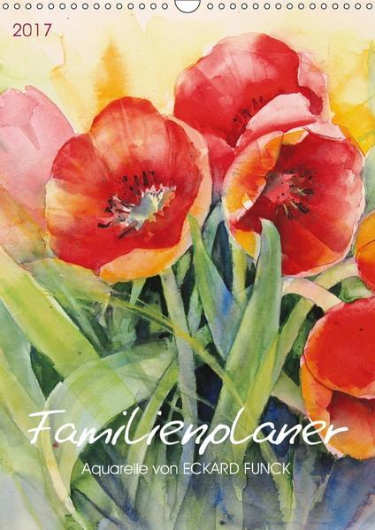 Familienplaner 2017 - Aquarelle von ECKARD FUNCK (Wandkalender 2017 DIN A3 hoch) - Coverbild